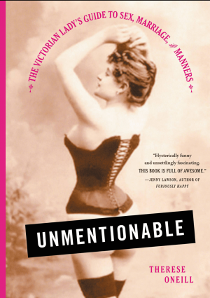 Review: Unmentionable by Therese Oneill