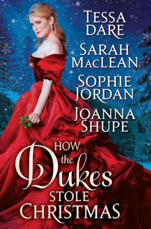 Review: How the Dukes Stole Christmas by Tessa Dare, Sarah MacLean, Sophie Jordan, and Joanna Shupe