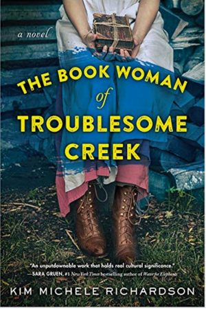The Book Woman of Troublesome Creek by Kim Michelle Richardson