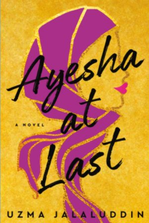 Review: Ayesha at Last by Uzma Jalaluddin