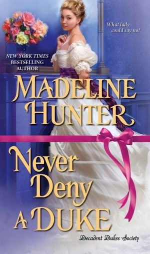 Review: Never Deny a Duke by Madeline Hunter