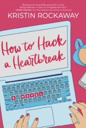 Review: How to Hack a Heartbreak by Kristin Rockaway