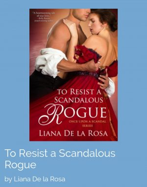 Review: To Resist a Scandalous Rogue by Liana De le Rosa