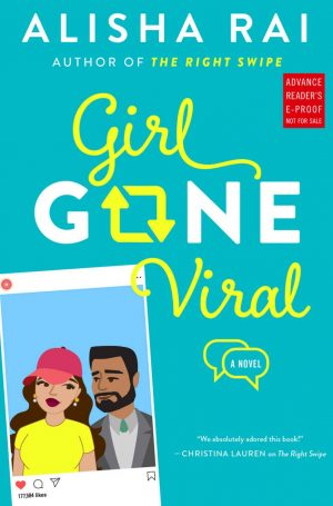 Review: Girl Gone Viral by Alisha Rai