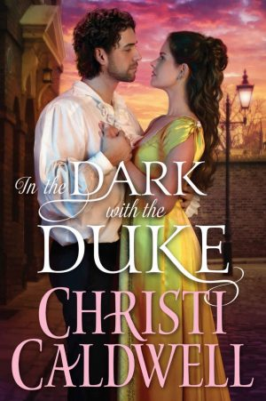 Review: In the Dark with the Duke by Christi Caldwell