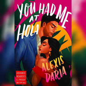 Review: You Had Me at Hola by Alexis Daria