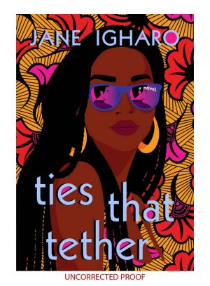 Review: Ties that Tether by Jane Igharo