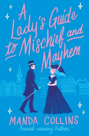Review: A Lady's Guide to Mischief and Mayhem by Manda Collins